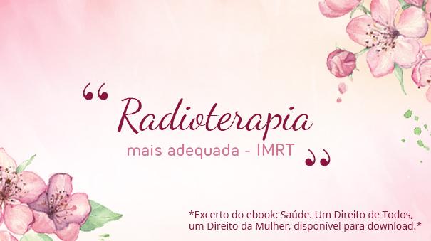 Radioterapia mais adequada – IMRT