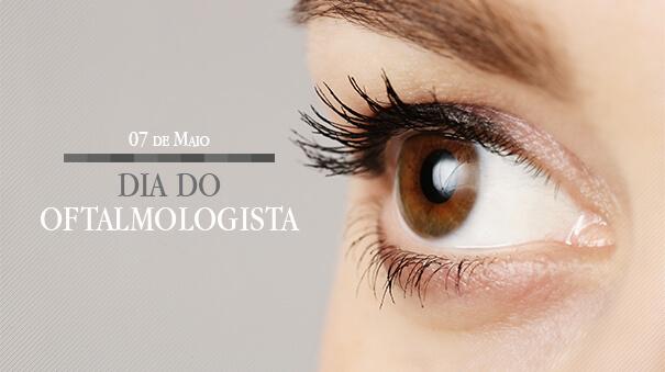 07 de maio – Dia do Oftalmologista